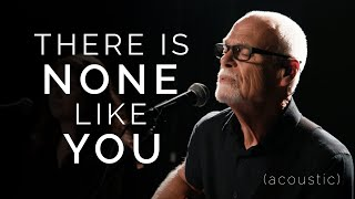 Lenny LeBlanc - There is None Like You (Acoustic) | Praise and Worship Music