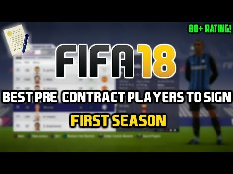 FIFA 18: BEST PRE-CONTRACT PLAYERS TO SIGN IN THE FIRST SEASON (80+ RATINGS)