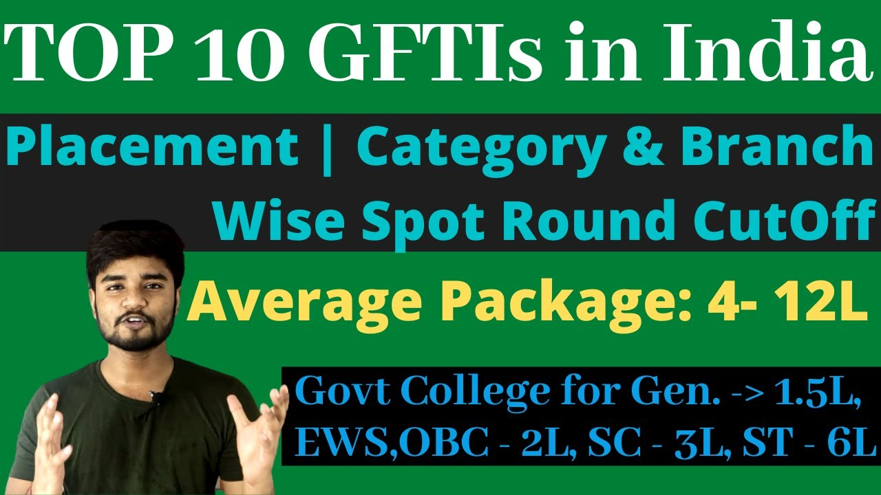 Top 10 GFTI Colleges Placement | Spot Round Cut Off - Category and Branch Wise