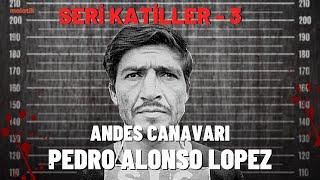 PEDRO ALONSO LOPEZ  I Seri Katiller 3.Bölüm