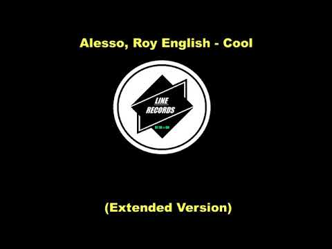 Alesso, Roy English - Cool (Extended Version)