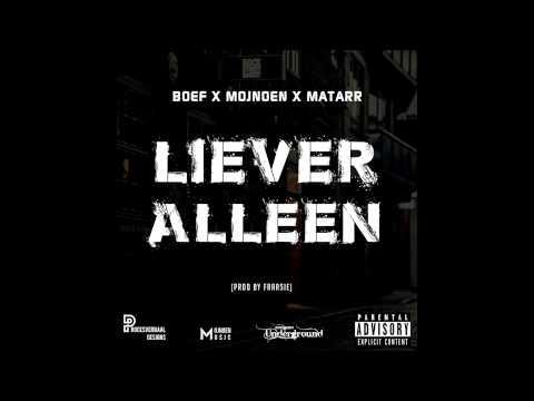 BOEF & Matarr - Liever Alleen (prod. Fraasie)