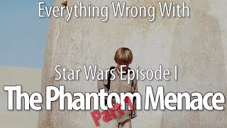 Download Everything Wrong With Star Wars Episode I: The Phantom Menace, Part 1 Mp3 and Videos