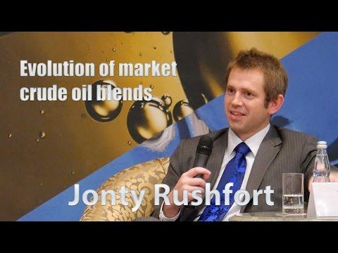Jonty Rushfort. Evolution of market crude oil blends