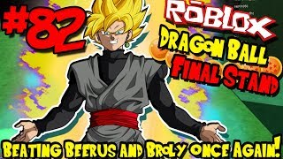 BEATING BEERUS AND BROLY ONCE AGAIN! | Roblox: Dragon Ball Final Stand - Episode 82