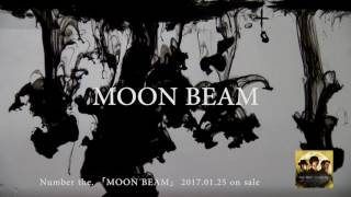 """Number the. """"MOON BEAM"""" (Official Trailer)"""