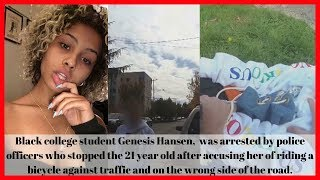 |NEWS| Full Video Of Genesis Hansen Getting Arrested Over Riding Her Bike on Wrong Side of the Road