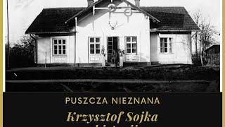 Puszcza Nieznana - Krzysztof Sojka o historii Puszczy