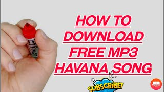100% works How to download free mp3 havana song