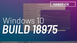 Windows 10 build 18975, 20H1: Reset with Cloud Download, new tablet UI, restart apps option