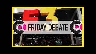 Breaking News | Friday Debate: What rocked and what sucked at E3?
