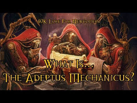 40K Lore For Newcomers - What Is... The Adeptus Mechanicus? - 40K Theories |