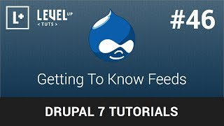 Drupal 7 Tutorials #46 - Getting To Know Feeds