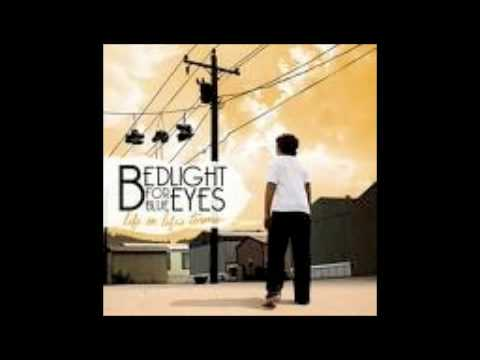 Bedlight For Blue Eyes- Too Late For Us