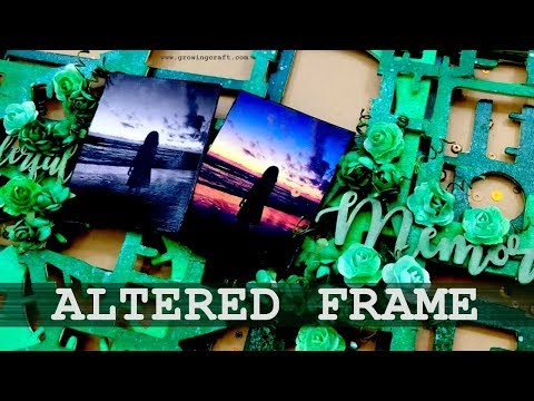Mixed media altered art – Altered frame DIY tutorial – Mixed media for beginners – Growing Craft