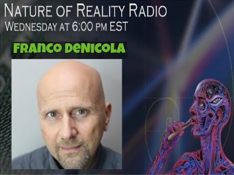 Franco DeNicola Returns To Nature Of Reality Radio