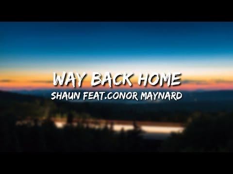 Way Back Home - SHAUN Feat.Conor Maynard (Sam Feldt Edit) (Lyrics)🎧