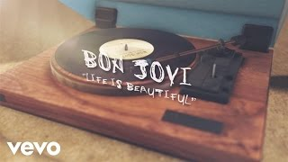 Bon Jovi - Life Is Beautiful