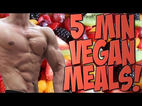 EASY VEGAN MEALS YOU CAN MAKE IN 5 MINUTES OR LESS!