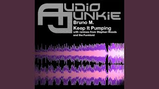 Bruno M - Keep It Pumping (Stephan Woods Remix)