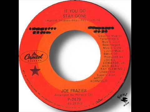Joe Frazier   If You Go Stay Gone