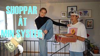 JAG SHOPPAR ÅT MIN SYSTER - del 2