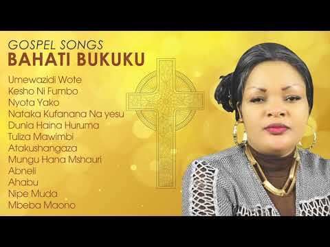 Top Gospel Songs by Bahati Bukuku : African Gospel Songs Swahili