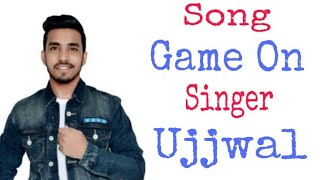 Game On // full song with lyrics // Ujjwal // _RG_CREATION_ // #songlover #lyrics