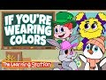 Learn Colors for Kids, Toddlers, Preschoolers ♫ If You're Wearing Colors ♫ Action & Dance Kids Songs