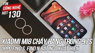 Xiaomi Mi 8 Cháy Hàng Sau 97 Giây Mở Bán | Tin Công Nghệ Hot Số 130