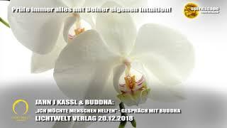 """""""ICH MÖCHTE MENSCHEN HELFEN"""" - GESPRÄCH MIT BUDDHA - LWV 20.12.2018"""