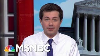 South Bend Mayor Makes His Case For 2020   Morning Joe   MSNBC