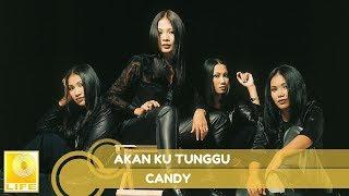 Candy - Akan Ku Tunggu (Official Audio)