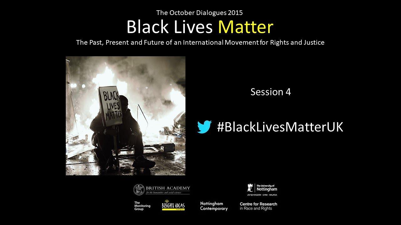 October Dialogues 2015, Session 4: Grassroots Activism & #BlackLivesMatter as Civil Rights Movement