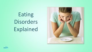 Eating Disorders Explained  |  What is an Eating Disorder | Causes of Eating Disorders