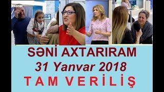Seni axtariram 31.01.2018 Tam verilis / Seni axtariram 31 yanvar 2018