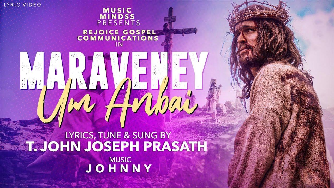 Maraveney Um Anbai – மறவேனே  உம் அன்பை
