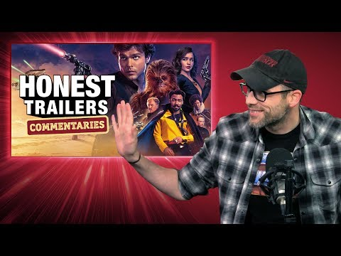 Honest Trailers Commentary - Solo: A Star Wars Story