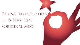 Phunk Investigation - It Is Star Time (Original Mix)