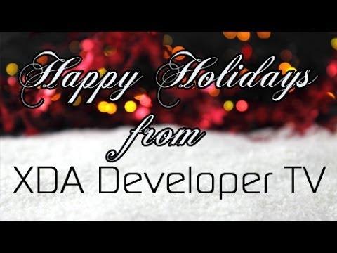 Happy Holidays from XDA Developer TV