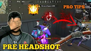 FREE FIRE |WHAT IS PRE HEADSHOT ?? | RANK PRO TIPS AND TRICKS  KILL FREE FIRE