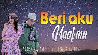 Download Lagu Andra Respati feat Elsa Pitaloka - Beri Aku Maafmu Lagu Minang Terbaru mp3