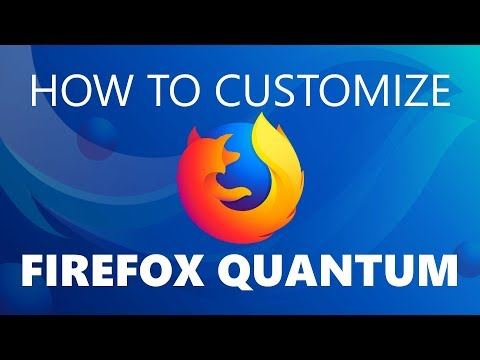 10 Ways to Customize Firefox Quantum You...