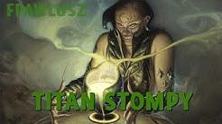 Legacy - Titan Stompy