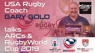 USA Rugby Head Coach Gary Gold re RWC 2019, Major League Rugby, Moving ARC  | RUGBY WRAP UP