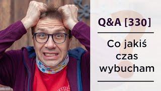 Co, jakiś czas wybucham, co zrobić? [Q&A#330] Remi Recław SJ