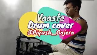 VAASTE-DHVANI BHANUSHALI / DRUM COVER /PIYUSH GAJERA