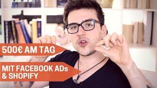Wie Ich 500€ Am Tag mit Facebook ADs & Shopify Verdiene (Facebook Werbung Tutorial)