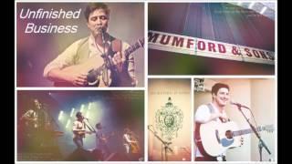 Unfinished Business (White Lies) - Mumford & Sons w/ Lyrics