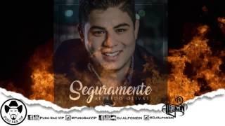 Alfredo Olivas - Seguramente ♪ 2017 (ESTUDIO)